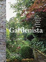 Gardenista: The Definitive Guide to Stylish Outdoor Spaces (English Edition)
