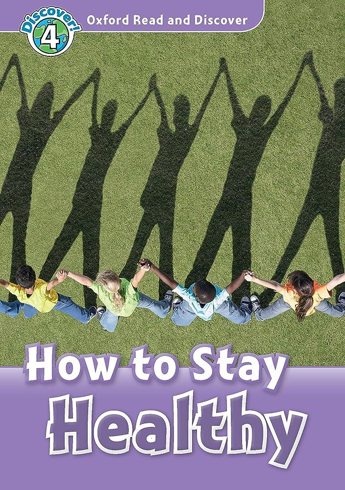 周り成長レジデンスHow to Stay Healthy (Oxford Read and Discover Level 4) (English Edition)