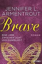 Brave - Eine Liebe zwischen Licht und Dunkelheit: Roman (Wicked-Serie 3) (German Edition)