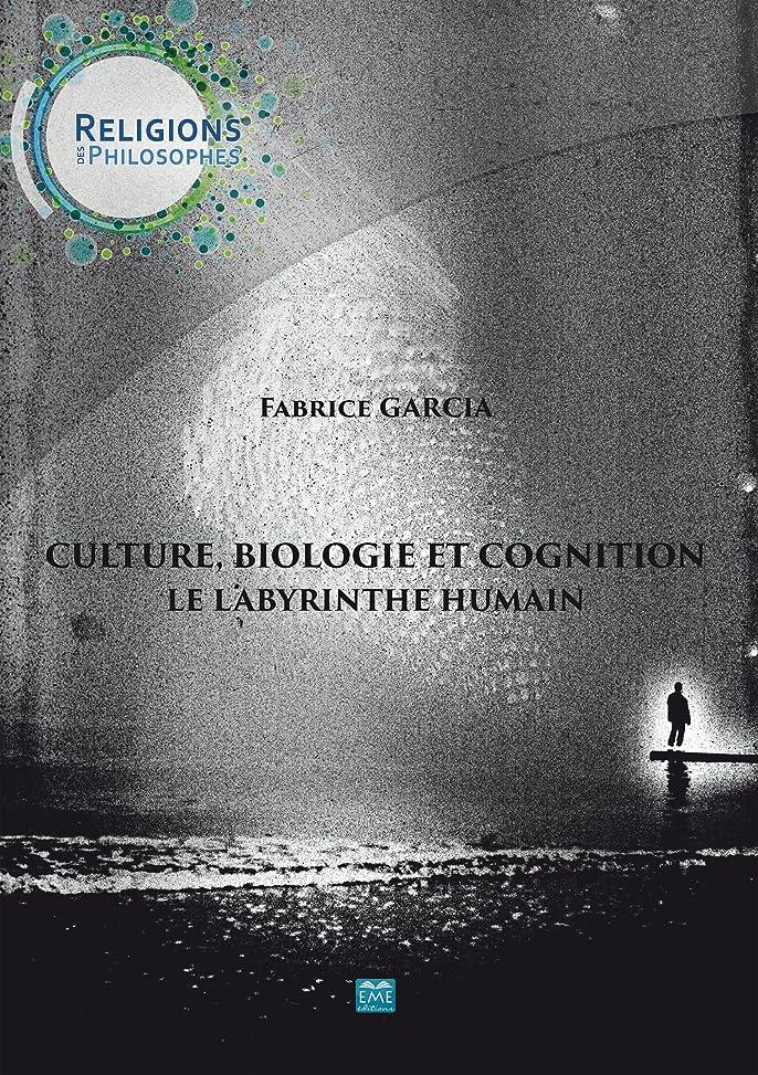 欠員泥棒ぜいたくCulture, biologie et cognition - Le labyrinthe humain: Essai de philosophie (French Edition)