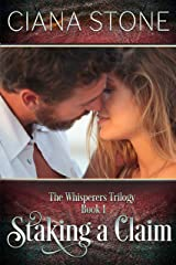 Staking a Claim (The Whisperers Book 1) Kindle Edition