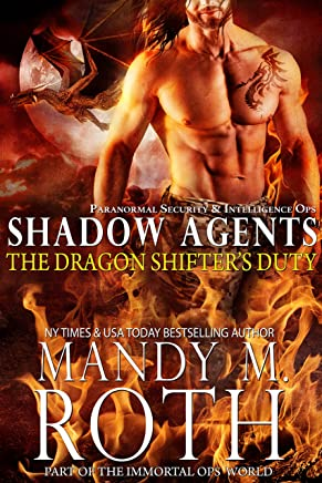 The Dragon Shifter's Duty: Paranormal Security and Intelligence Ops Shadow Agents: Part of the Immortal Ops World (Shadow Agents / PSI-Ops Book 2)
