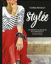 Stylée ! : Les 10 commandements et les 1 000 conseils pour trouver, affirmer et cultiver votre style