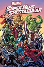 Marvel Super Hero Spectacular (Marvel Super Hero Spectacular (2015))