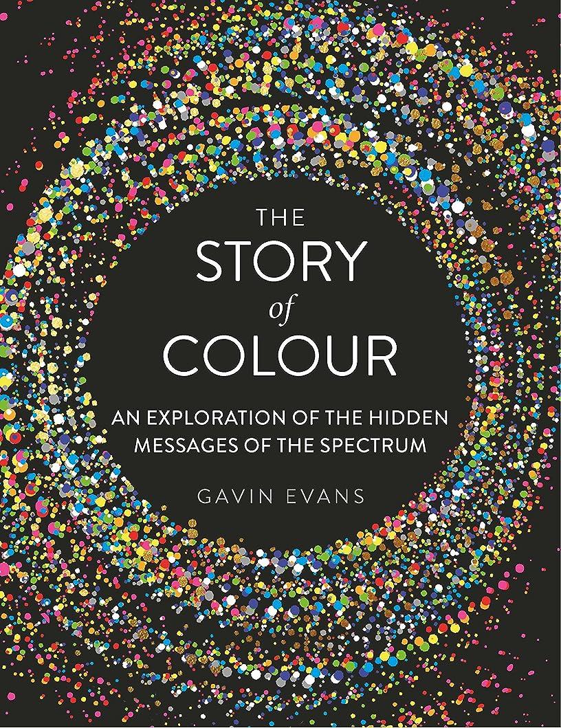 転用レンチコイルThe Story of Colour: An Exploration of the Hidden Messages of the Spectrum (English Edition)