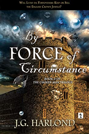 By Force of Circumstance (The Chosen Man Trilogy Book 3)