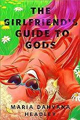 The Girlfriend's Guide to Gods: A Tor.com Original Kindle Edition