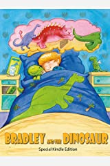 Bradley and the Dinosaur: a dinosaur picture book adventure Kindle Edition