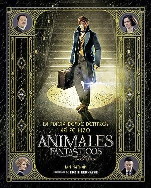 La magia desde dentro: así se hizo animales fantásticos y dónde encontrarlos (HarperCollins) (Spanish Edition)
