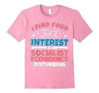 Socialist Economics Funny Saying Gift Shirts Light Pink