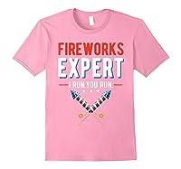 Fireworks Expert I Run You Run 4th Of July 4th Of July T-shirt Light Pink