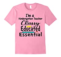 I Am A Kindergarten Tea - Classy Educated Essential T-shirt Light Pink
