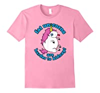 Fat Unicorns Are Harder To Nap Funny Humor Gift Shirts Light Pink
