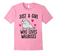Just A Girl Who Loves Walruses Shirts Light Pink