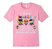 I Teach Preschool Superheroes T-shirt Light Pink