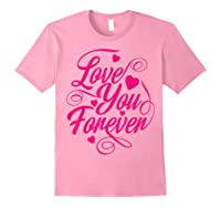 Love You Forever Shirts Light Pink