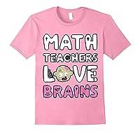 Math Teas Love Brains - Zombie Halloween T-shirt Light Pink