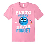 Pluto Never Forge Astronomy Science Space Geek Shirts Light Pink