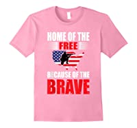 Home Of The Free Because Of The Brave T-shirt Light Pink