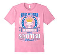 Kings Are Born In December With Scottish Blood Shirts Light Pink