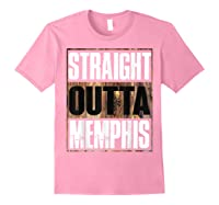 Straight Outta Memphis Tennessee Funny Gift Shirts Light Pink