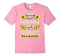 Sunshine And Triplets Funny Triplets Mom Grandma Shirts Light Pink