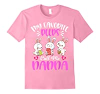 My Favorite Peeps Call Me Nanna Funny Easter Day Gift Shirts Light Pink