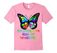 Kindness Butterfly Be Your Own Kind Of Beautiful Shirts Light Pink