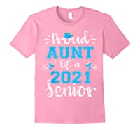 Proud Aunt Of A Class Of 2021 Senior Funny Graduation Gift T-shirt Light Pink