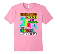 Fifth Grade Teas Are Magical Like A Unicorn Only Better Shirts Light Pink