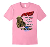 Remember Only You Can Prevent A Stupid Ass President Shirts Light Pink