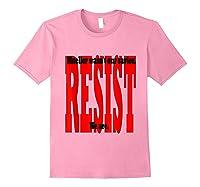 Mueller Wasn T Our Savior We Are Resist Anti Trump Impeach T Shirt Light Pink