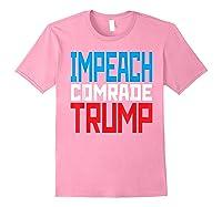 Impeach Soviet Comrade Traiter President Trump T Shirt Light Pink