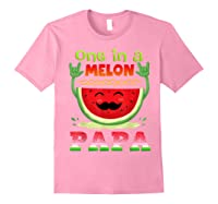 One In A Melon Papa Shirt Funny Watermelon Tee Light Pink