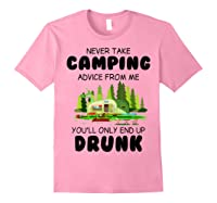 Never Take Advice From Me Funny Camping Shirts Light Pink