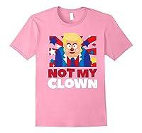 Not My Clown Donald Trump Anti Trump Impeach Trump Gift Premium T Shirt Light Pink