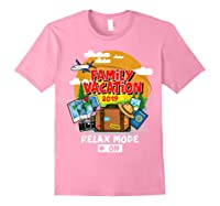 Family Vacation Trip 2019 Relax Mode On T Shirt Light Pink