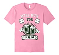 Saint Patrick S Day Will Run For Beer Running T Shirt Light Pink