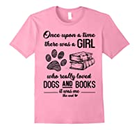 Funny There Was A Girl Who Really Loved Books Dogs T Shirt Light Pink