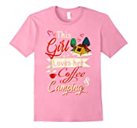 This Girl Loves Her Coffee And Camping Gift Shirts Light Pink