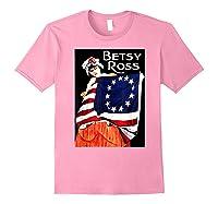 Usa Betsy Ross American Flag Shirt Art 13 Original Colonies T Shirt Light Pink