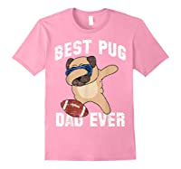 Dabbing Pug Dog Football Dad Funny Fathers Day Out Shirts Light Pink