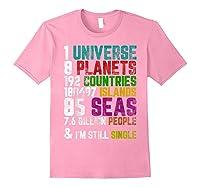 Single Tshirt I Am Single Funny T Shirt For Light Pink