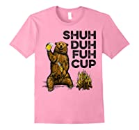 Shuh Duh Fuh Cup Bear Drinking Beer Camping Camp Fire Beer T Shirt Light Pink