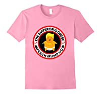 Deranged Donald The Emperor Is Obese Impeach Trump Now T Shirt Light Pink