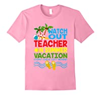 Watch Out Tea On Summer Vacation Every Child Left Behind Shirts Light Pink