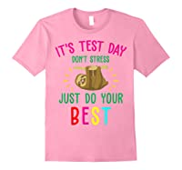 Best Saying Test Day Gift Tea Sloth Lover Shirts Light Pink
