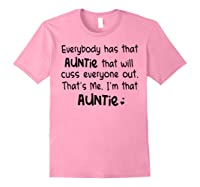 Everybody Has That Auntie That Will Cuss Everyone Out T-shirt Light Pink