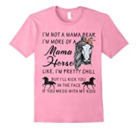 I'm Not A Mama Bear I'm More Of A Mama Horse Shirt Light Pink