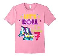 Let's Roll I'm Turning 7 Roller Skate 7 Birthday Shirts Light Pink
